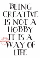 BEING CREATIVE IS NOT A HOBBY IT IS A WAY OF LIFE - Engelsk textstämpel från Gummiapan 4,9*7 cm